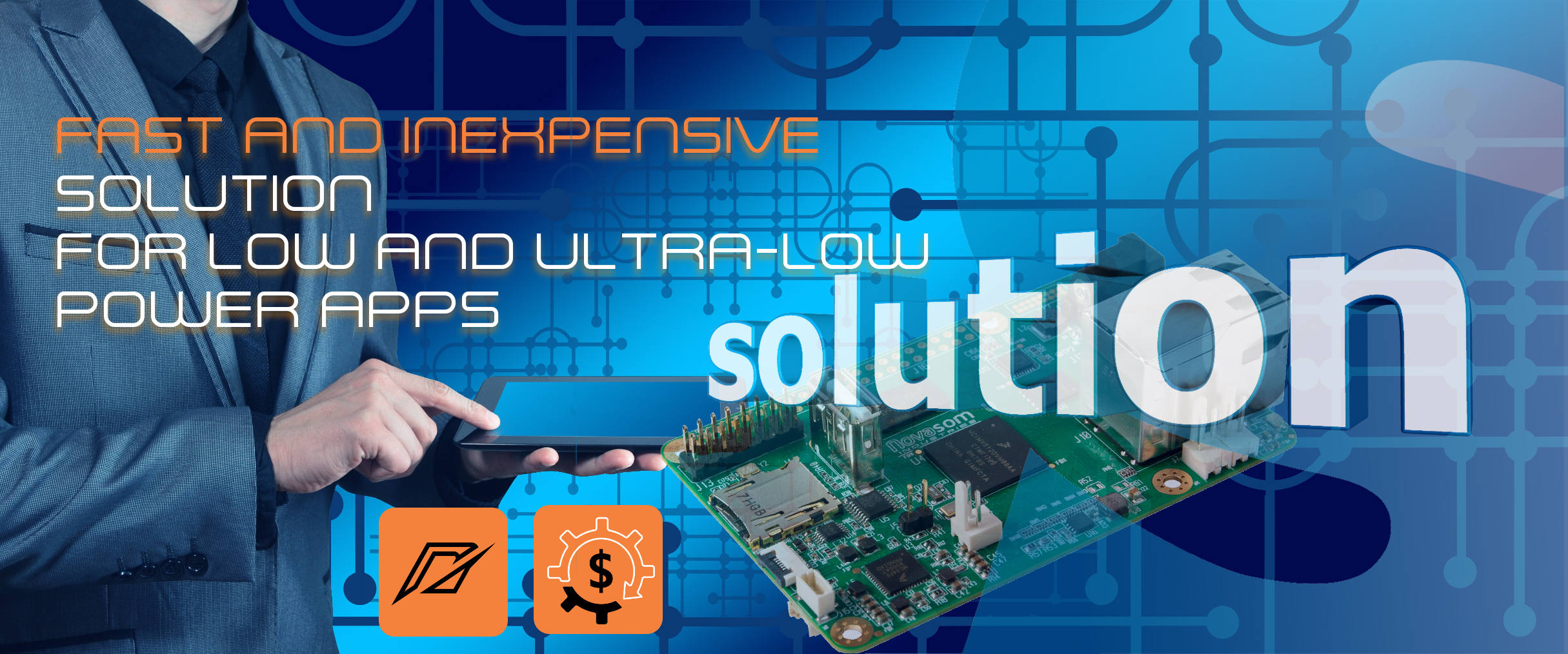 U5 - Fast & inexpensive solution, not just a board… A solution