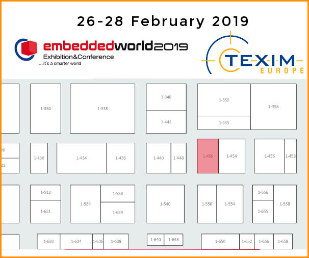 <strong>will be available at the Booth Texim Europe at the Embedded World 2019 in Nuremberg.</strong>
